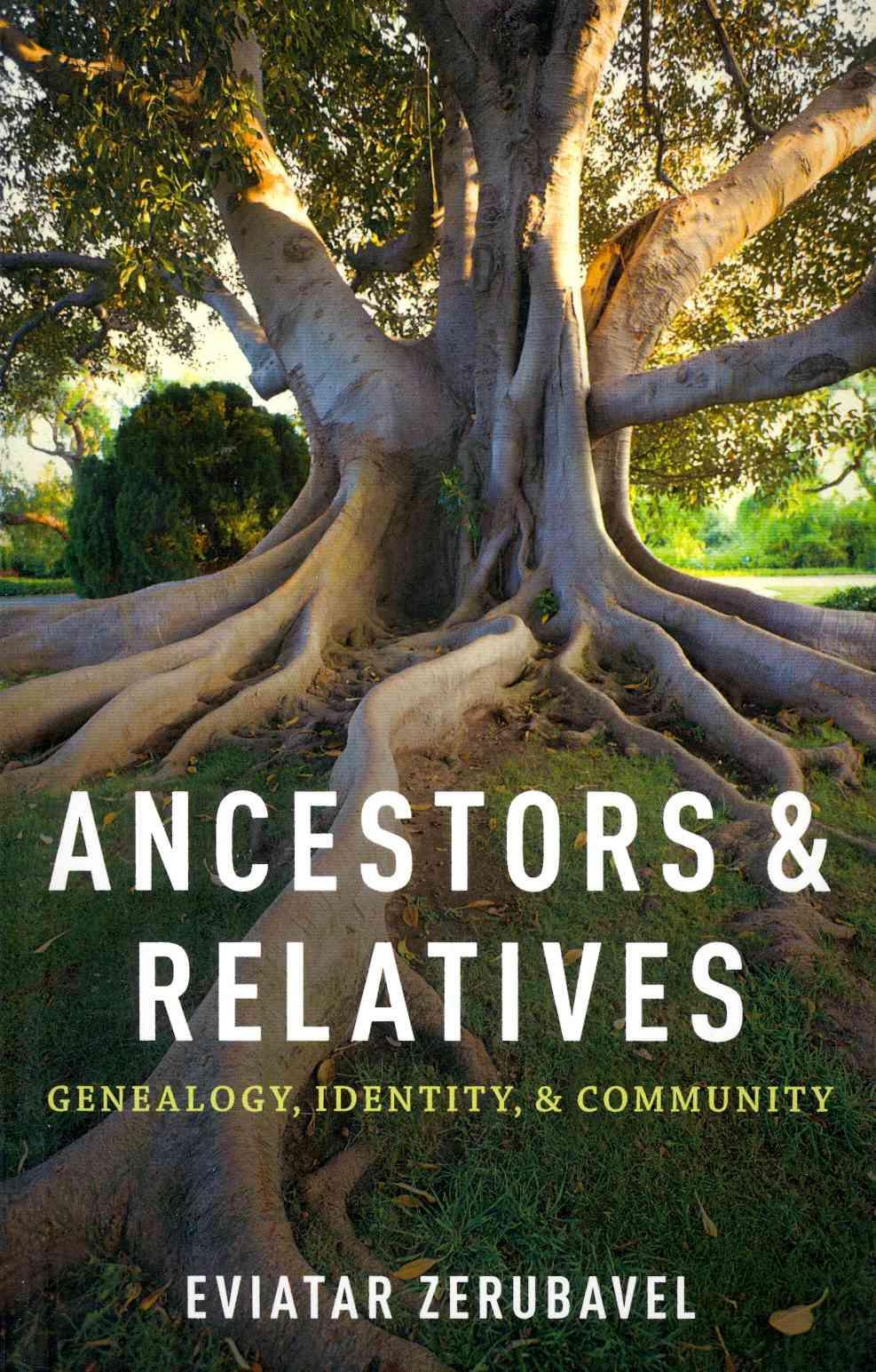 Ancestors and Relatives By Zerubavel, Eviatar