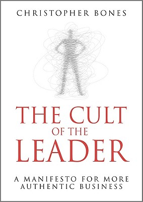 The Cult of the Leader By Bones, Christopher