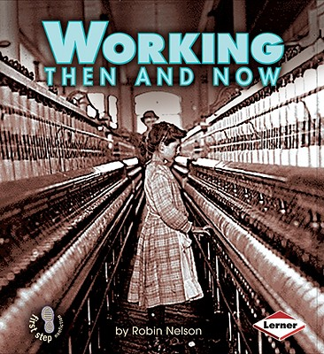 Working Then and Now By Nelson, Robin