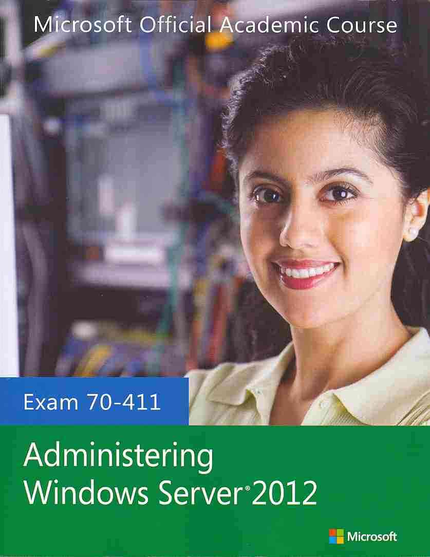 70-411 Administering Windows Server 2012 + Lab Manual By Microsoft Official Academic Course (COR)